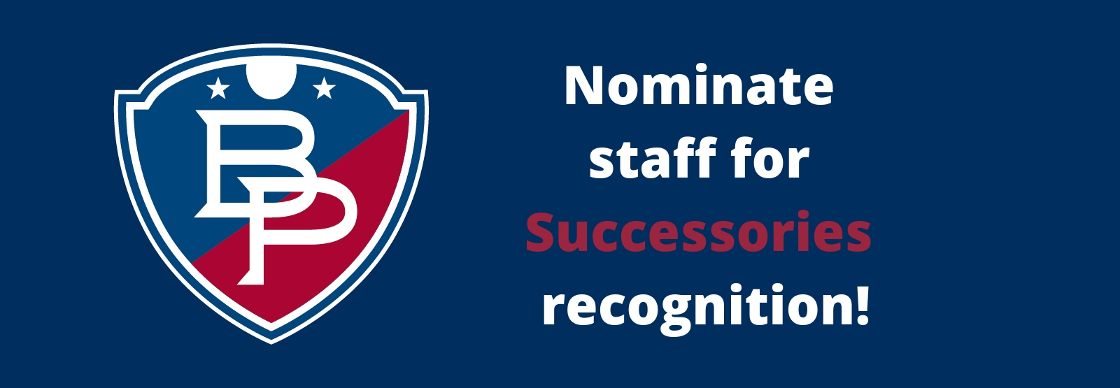 Nominate staff for Successories recognition! with BP shield
