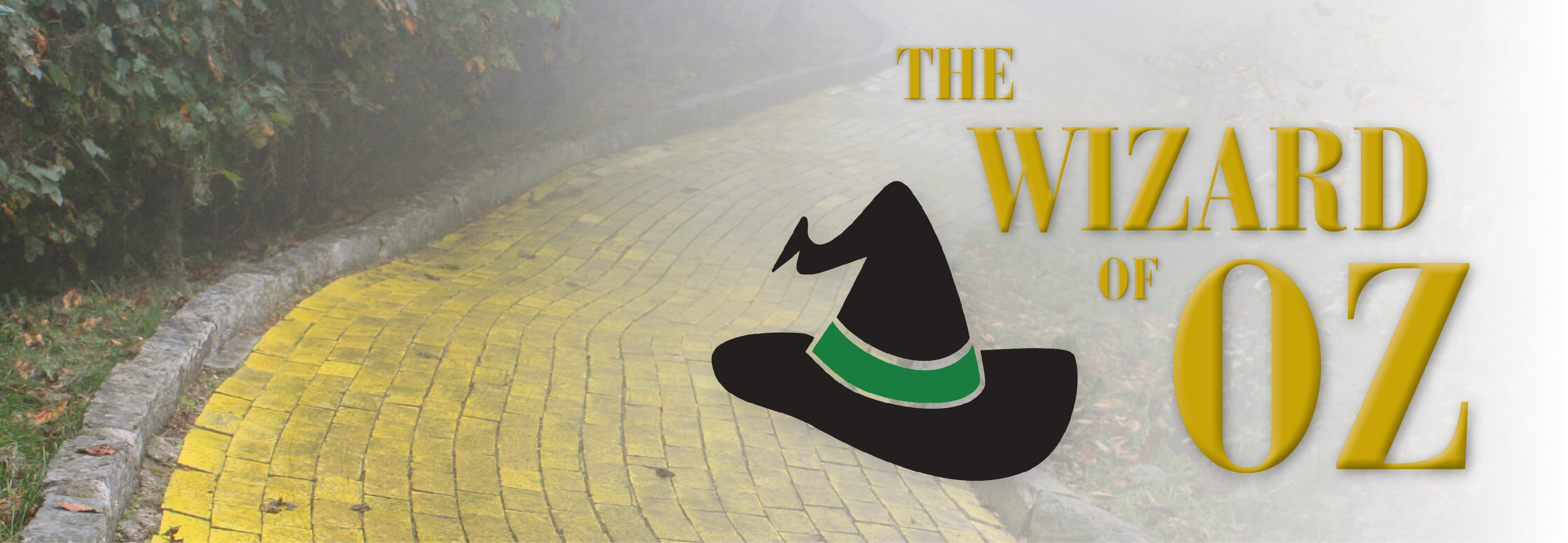 "misty photograph of a yellow brick road with ""The Wizard of Oz"" title graphic and a stylized witch's hat"