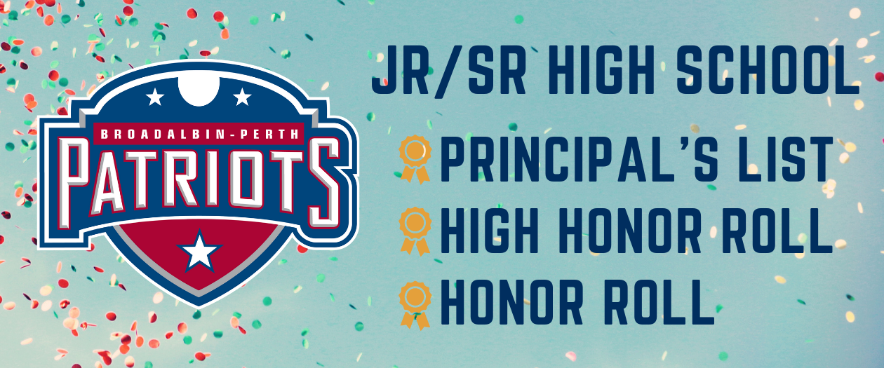 """a graphic shows a light blue background with confetti, with the BP Patriots shield logo, along with the text, """"Jr/Sr High School, Principal's List, High Honor Roll, Honor Roll"""""""
