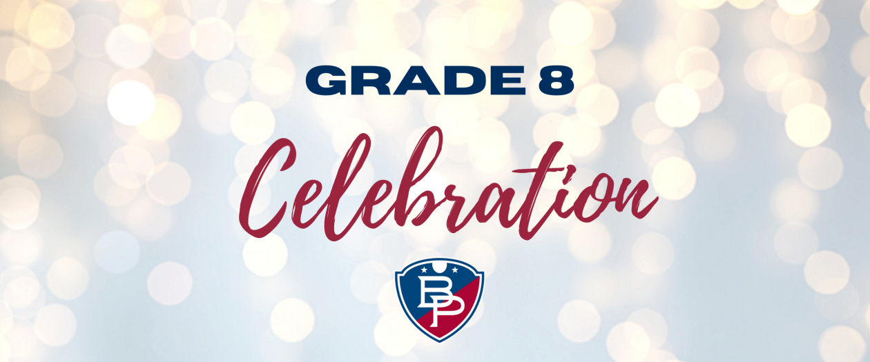 shimmer background with text that reads Grade 8 Celebration with B-P Logo